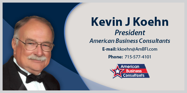 Kevin J Koehn. President of American Business Consultants